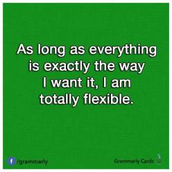Completely flexible!
