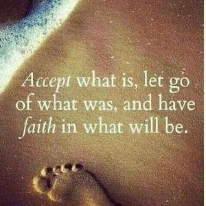 Accept Let Go Have Faith